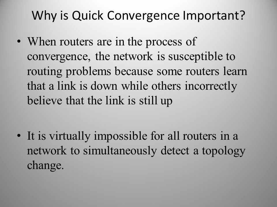 Why is Quick Convergence Important