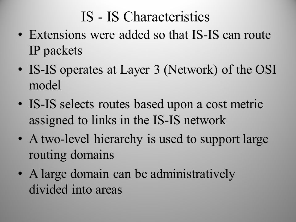 IS - IS Characteristics
