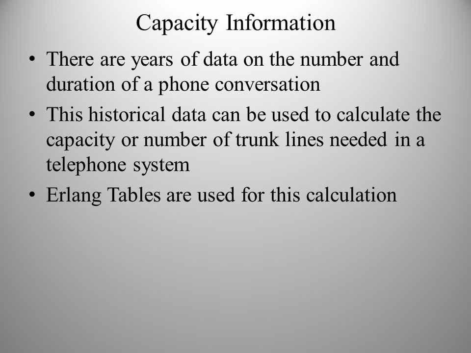 Capacity Information There are years of data on the number and duration of a phone conversation.
