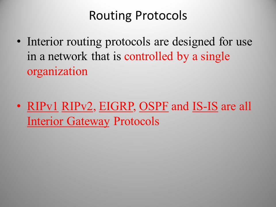 Routing Protocols Interior routing protocols are designed for use in a network that is controlled by a single organization.