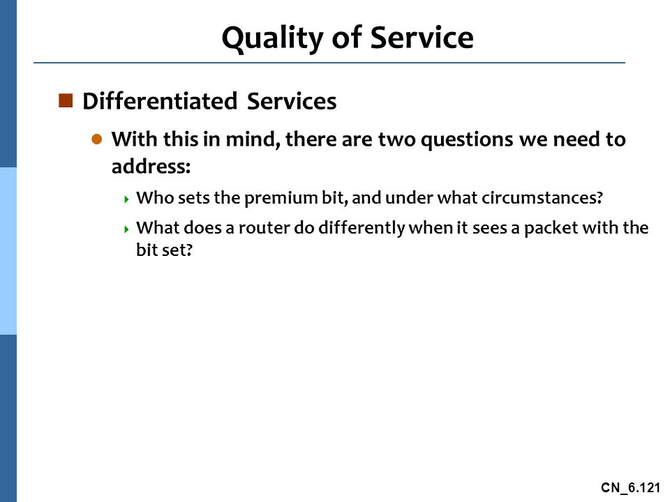 Quality of Service Differentiated Services