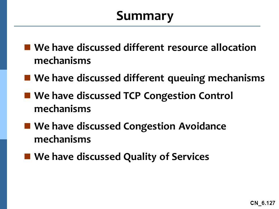 Summary We have discussed different resource allocation mechanisms