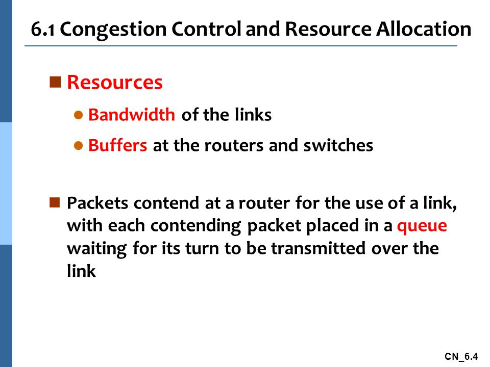 6.1 Congestion Control and Resource Allocation