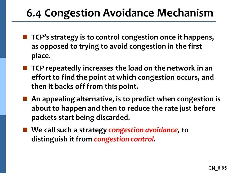 6.4 Congestion Avoidance Mechanism