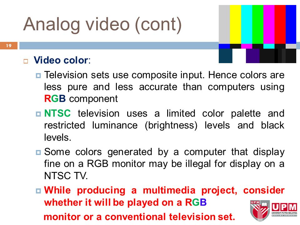 Analog video (cont) Video color: