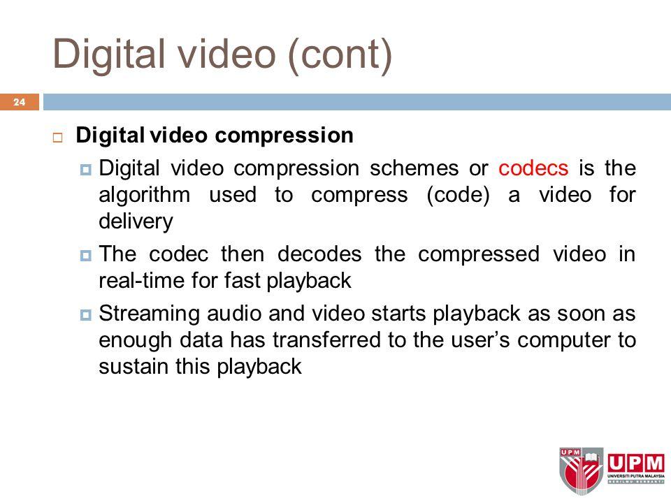 Digital video (cont) Digital video compression