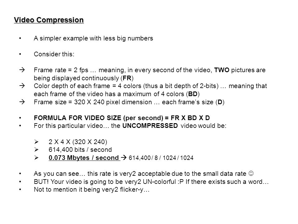 Video Compression A simpler example with less big numbers