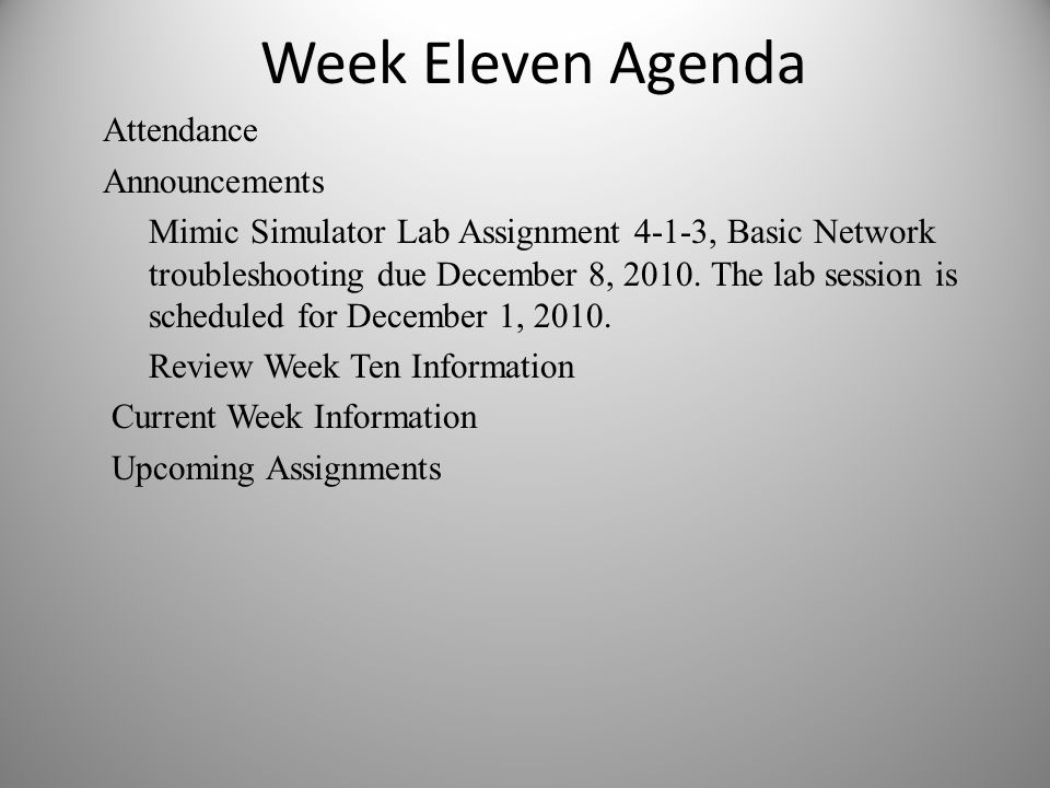 Week Eleven Agenda Attendance Announcements