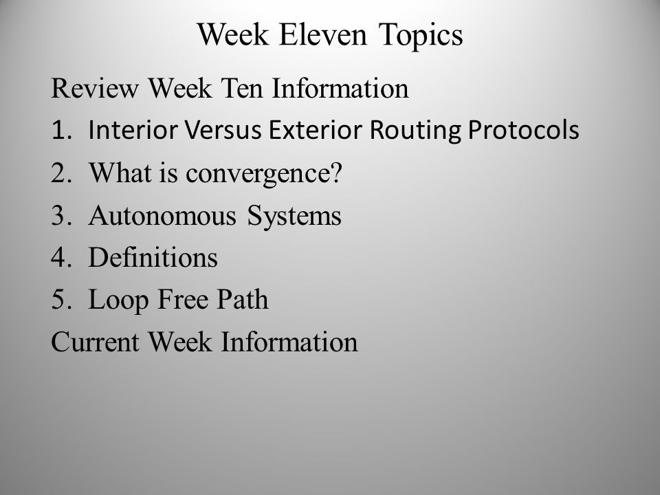 Week Eleven Topics Review Week Ten Information