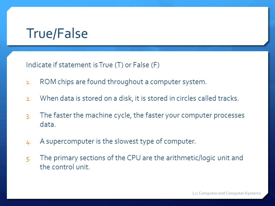 True/False Indicate if statement is True (T) or False (F)