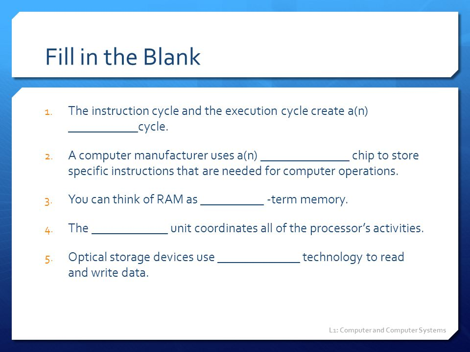 Fill in the Blank The instruction cycle and the execution cycle create a(n) ___________cycle.