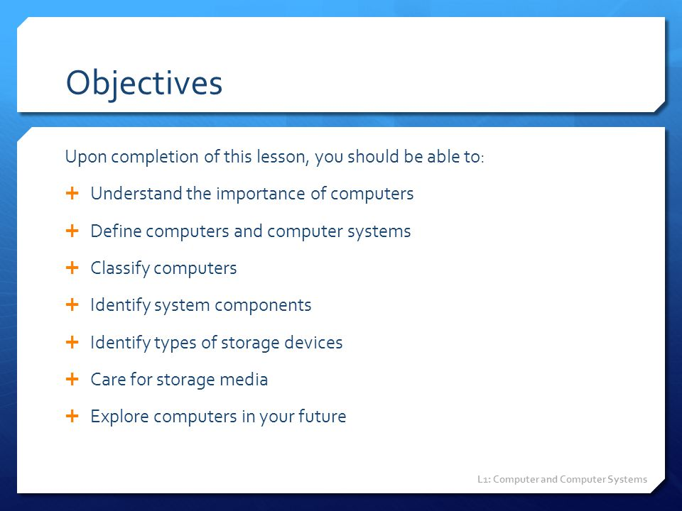 Objectives Upon completion of this lesson, you should be able to: