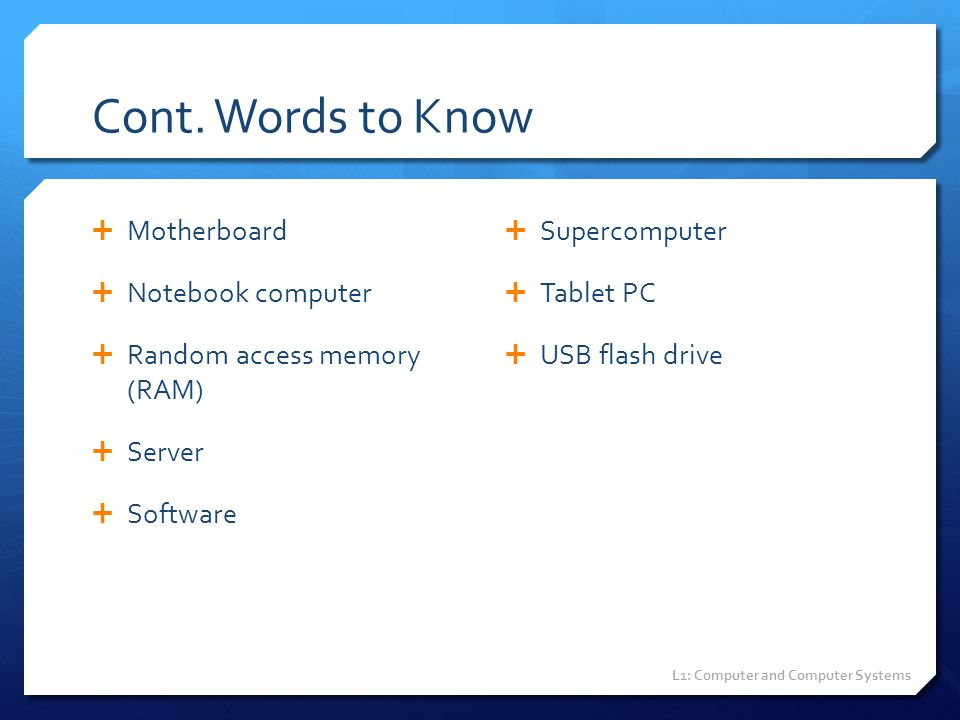 Cont. Words to Know Motherboard Notebook computer