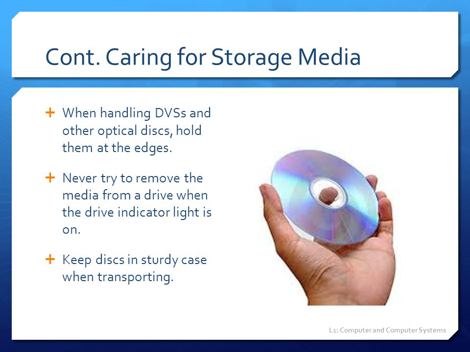 Cont. Caring for Storage Media