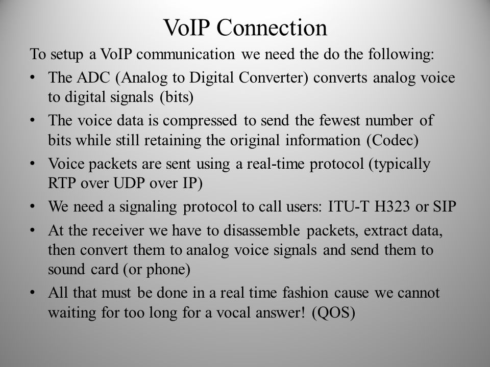 VoIP Connection To setup a VoIP communication we need the do the following: