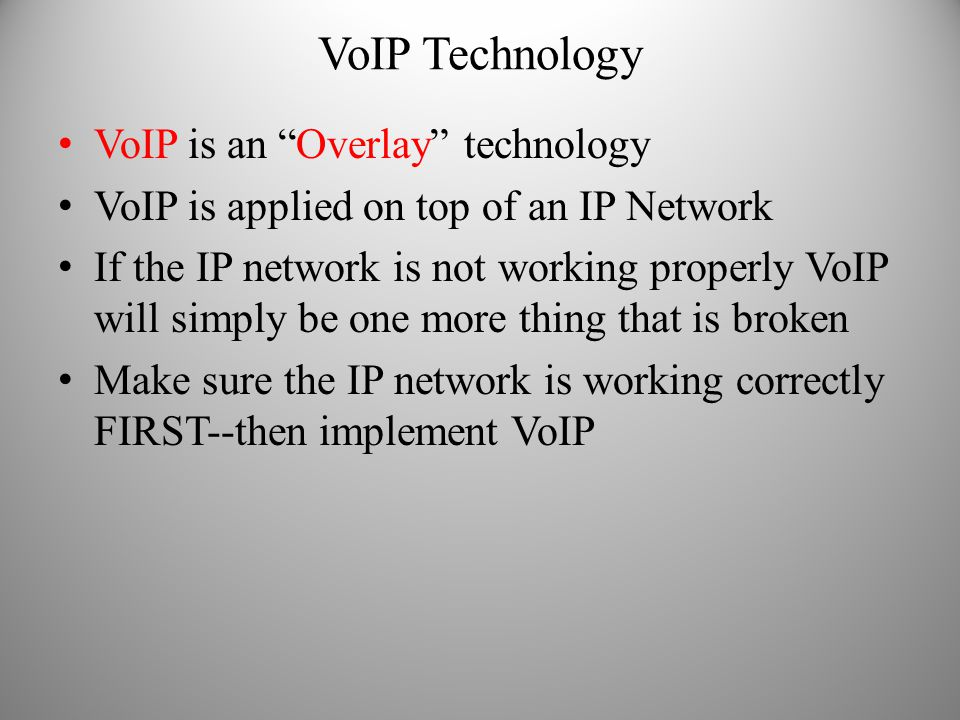 VoIP Technology VoIP is an Overlay technology