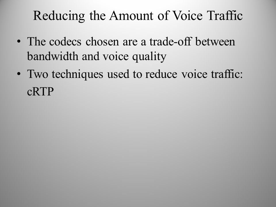 Reducing the Amount of Voice Traffic