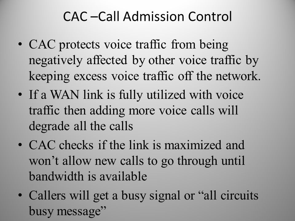 CAC –Call Admission Control
