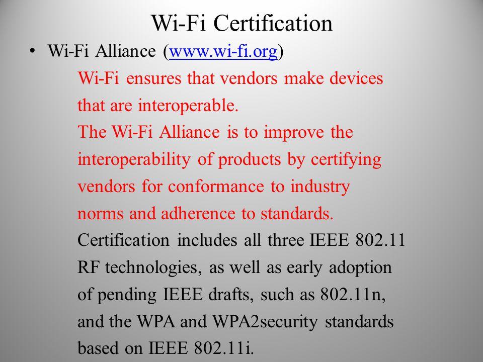 Wi-Fi Certification Wi-Fi Alliance (www.wi-fi.org)