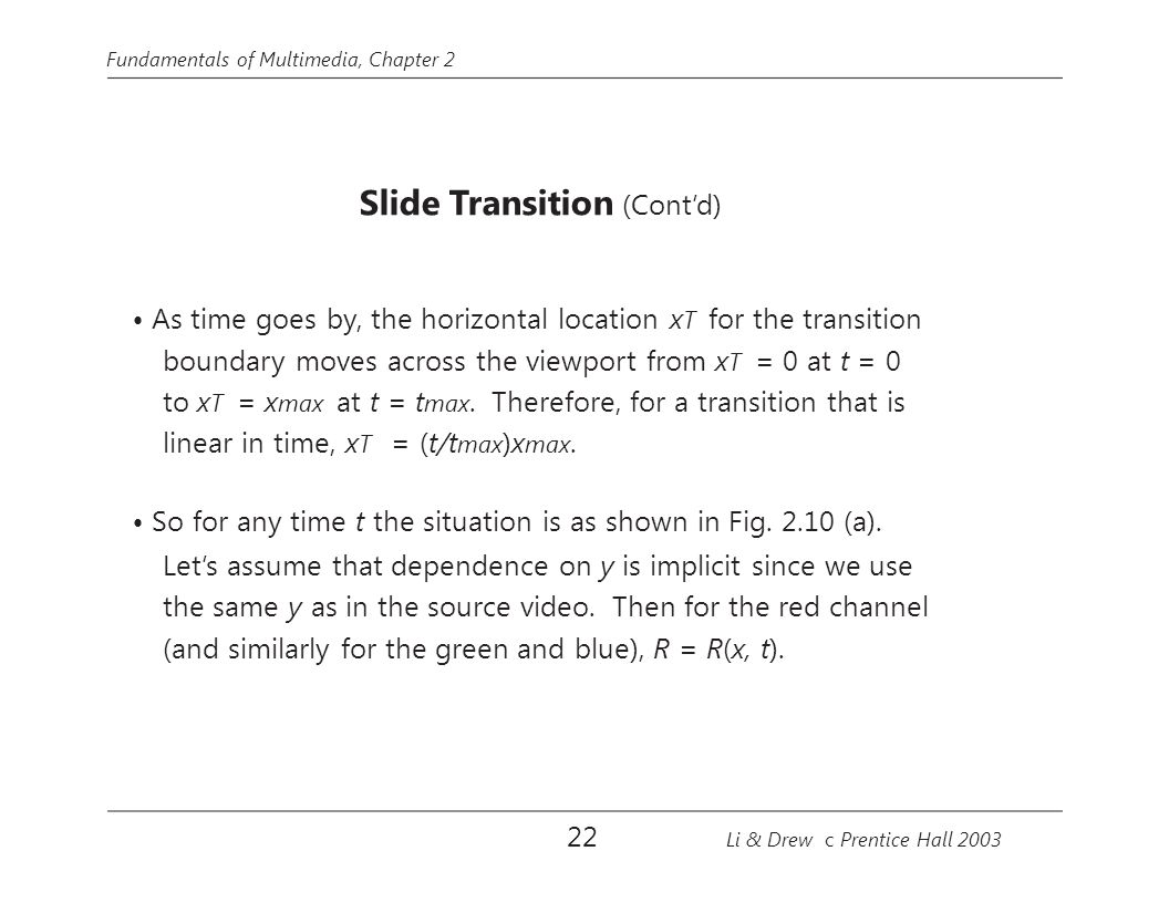 • As time goes by, the horizontal location xT for the transition
