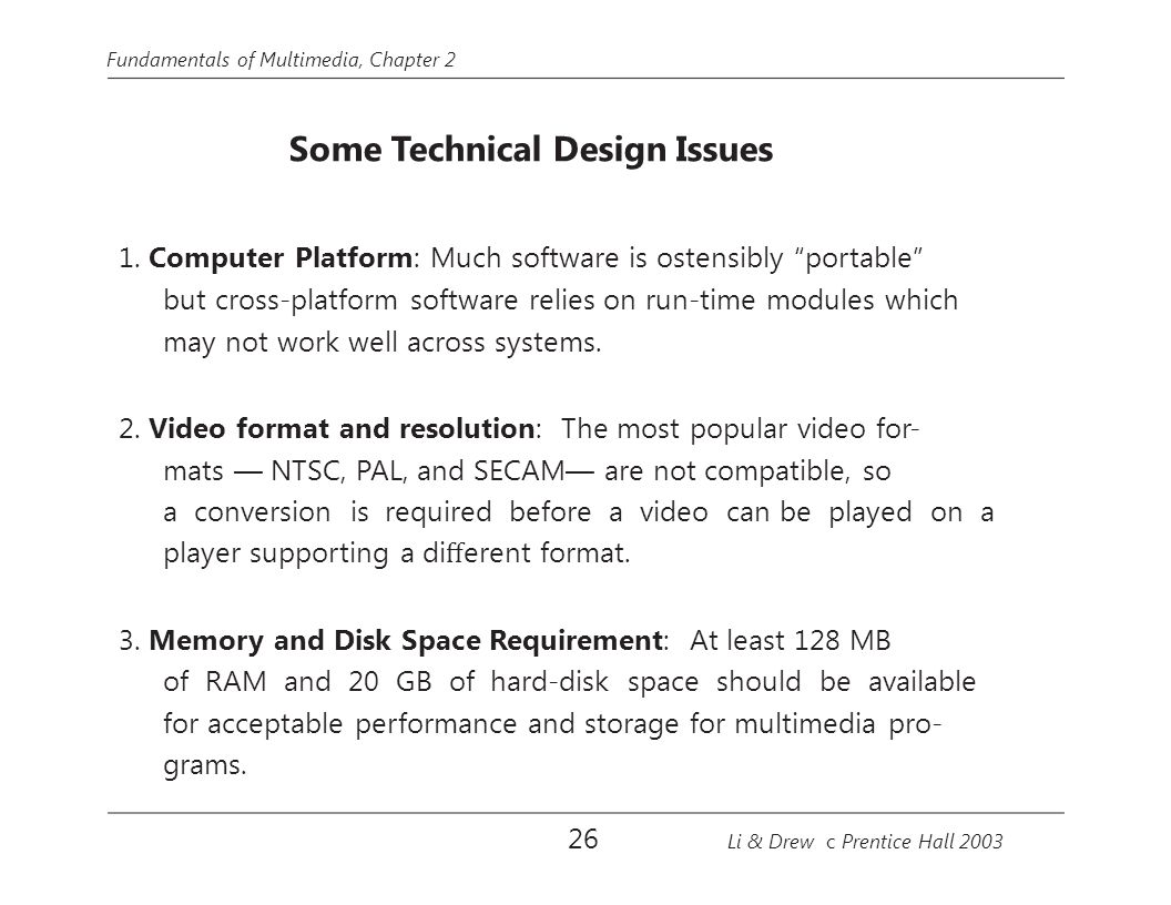 1. Computer Platform: Much software is ostensibly portable