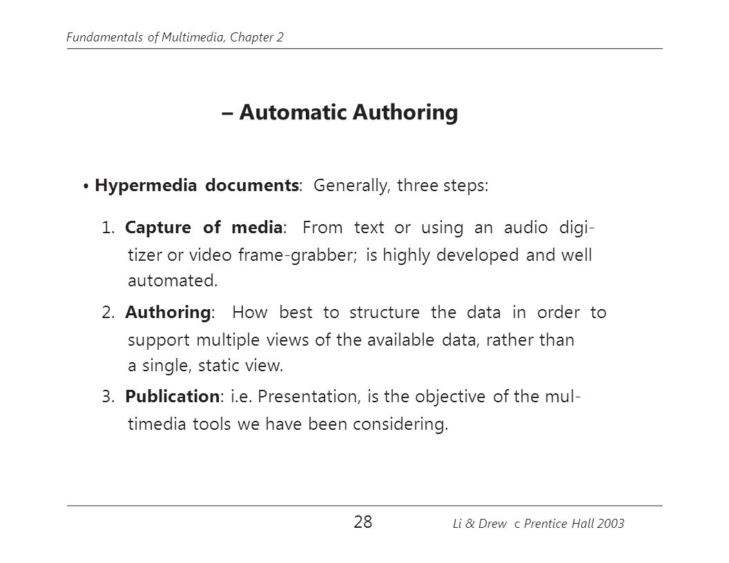 • Hypermedia documents: Generally, three steps: