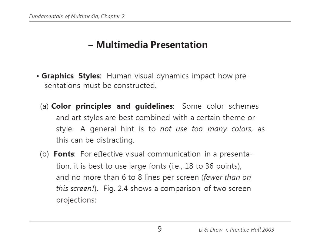 • Graphics Styles: Human visual dynamics impact how pre-