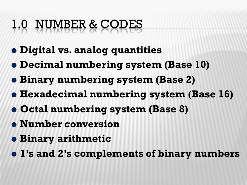 1.0 Number & codes Digital vs. analog quantities