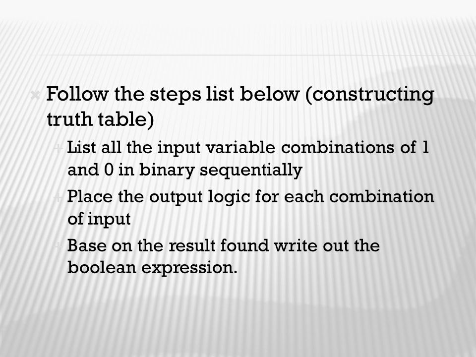 Follow the steps list below (constructing truth table)