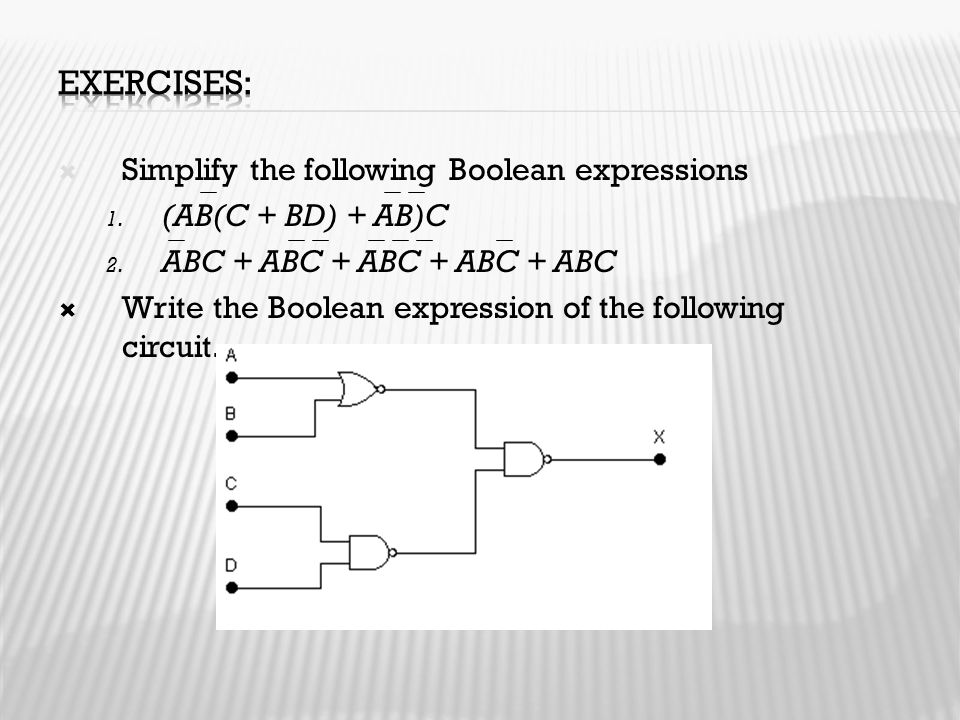 Exercises: Simplify the following Boolean expressions