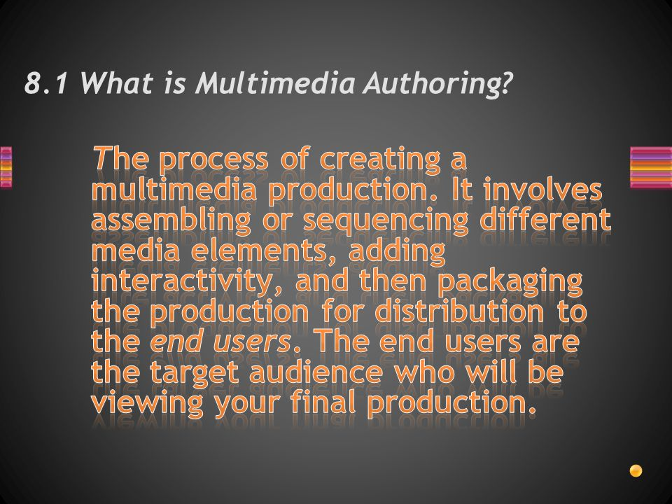 8.1 What is Multimedia Authoring