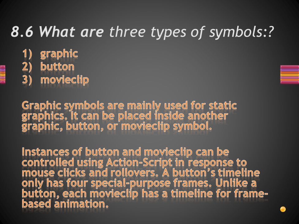 8.6 What are three types of symbols: