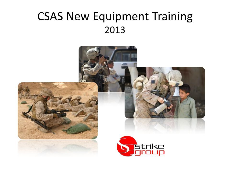CSAS New Equipment Training 2013