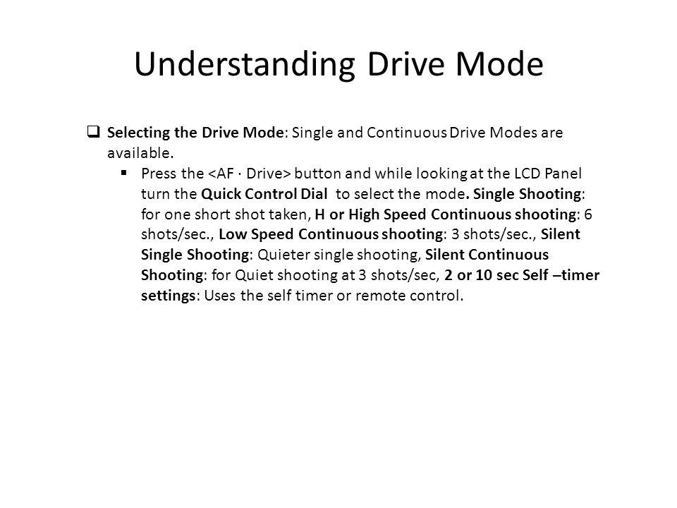 Understanding Drive Mode
