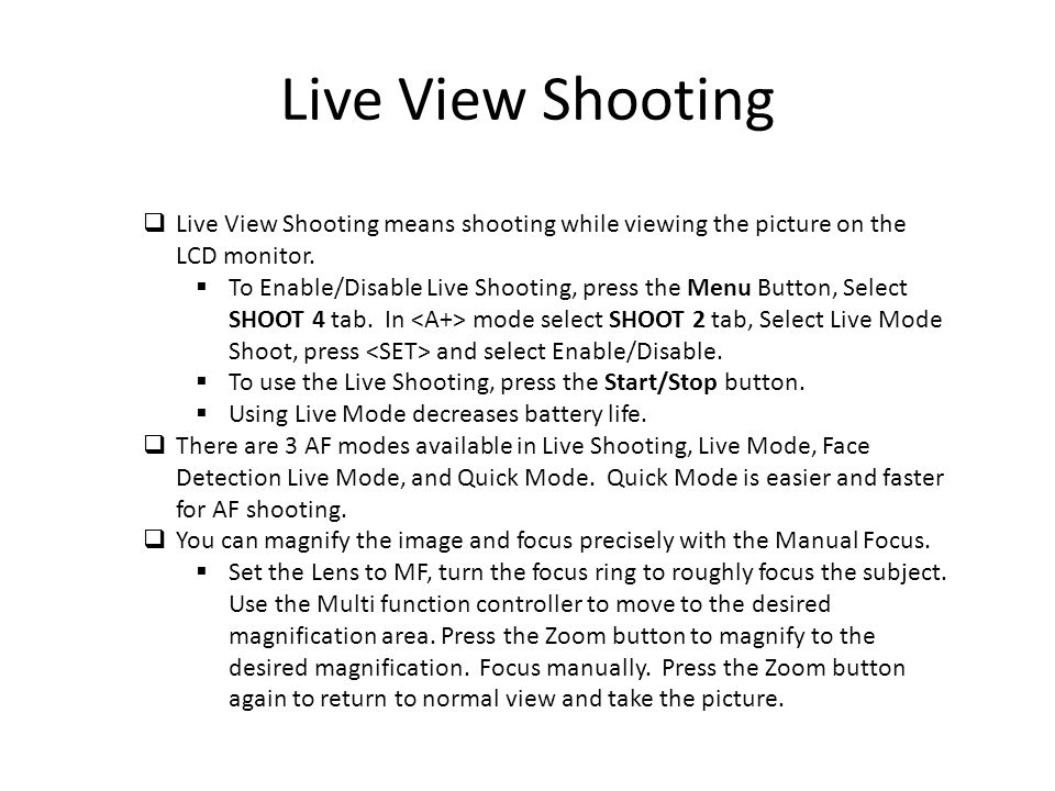 Live View Shooting Live View Shooting means shooting while viewing the picture on the LCD monitor.