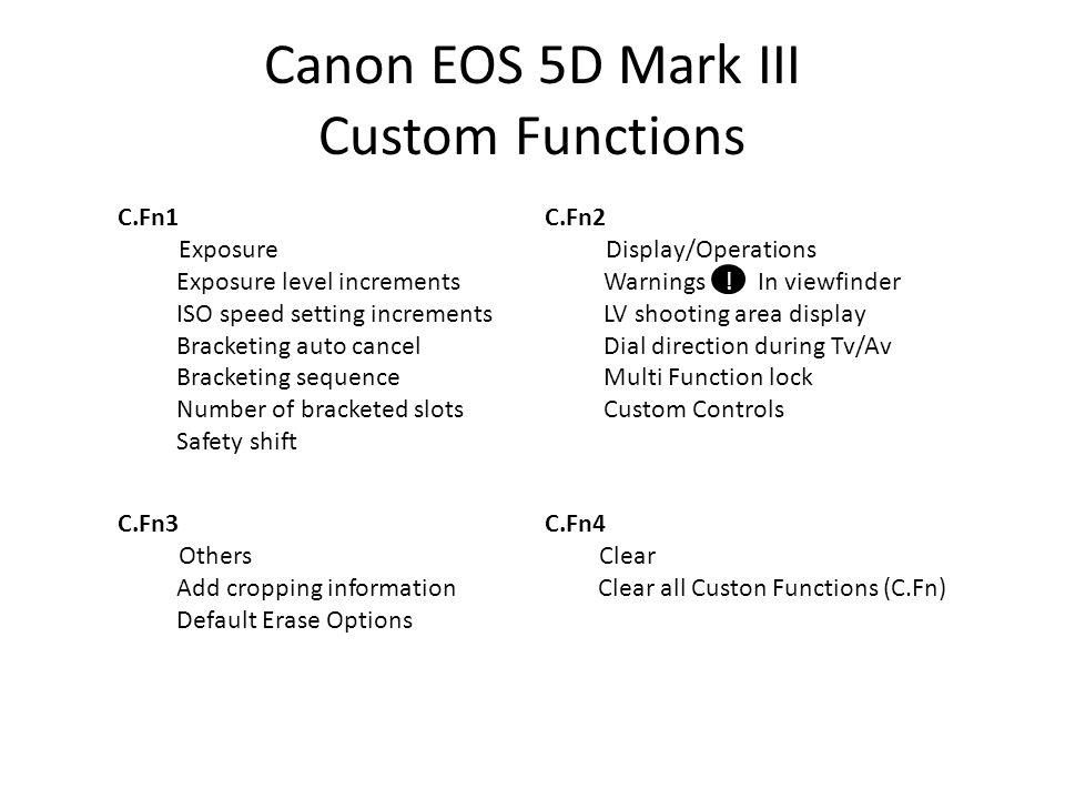Canon EOS 5D Mark III Custom Functions