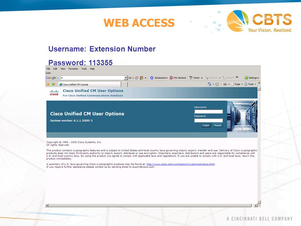 WEB ACCESS Username: Extension Number Password: 113355
