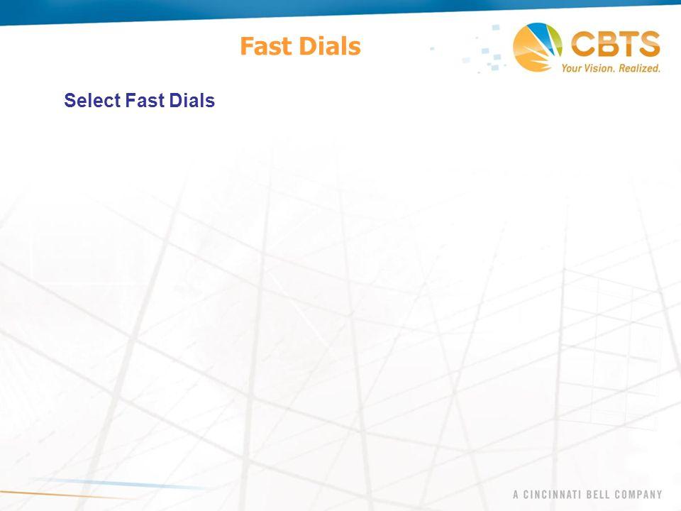 Fast Dials Select Fast Dials