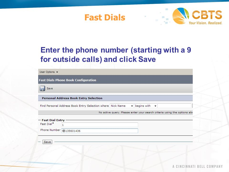 Fast Dials Enter the phone number (starting with a 9