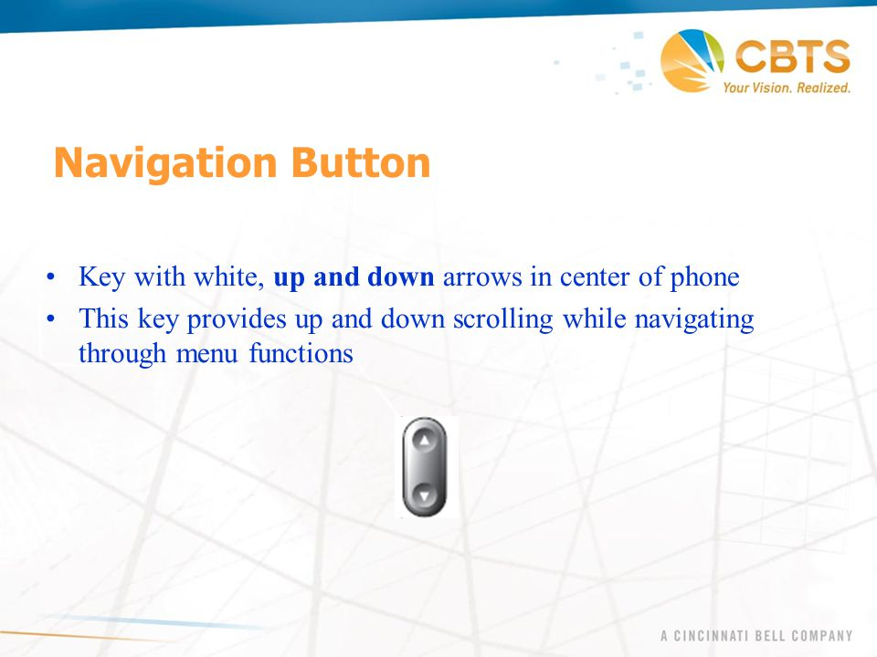 Navigation Button Key with white, up and down arrows in center of phone.