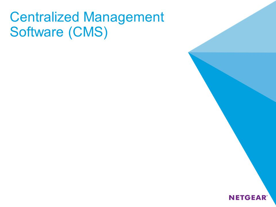 Centralized Management Software (CMS)