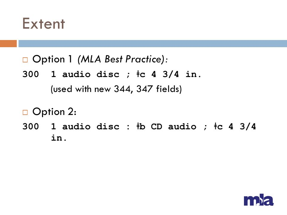 Extent Option 1 (MLA Best Practice): Option 2: