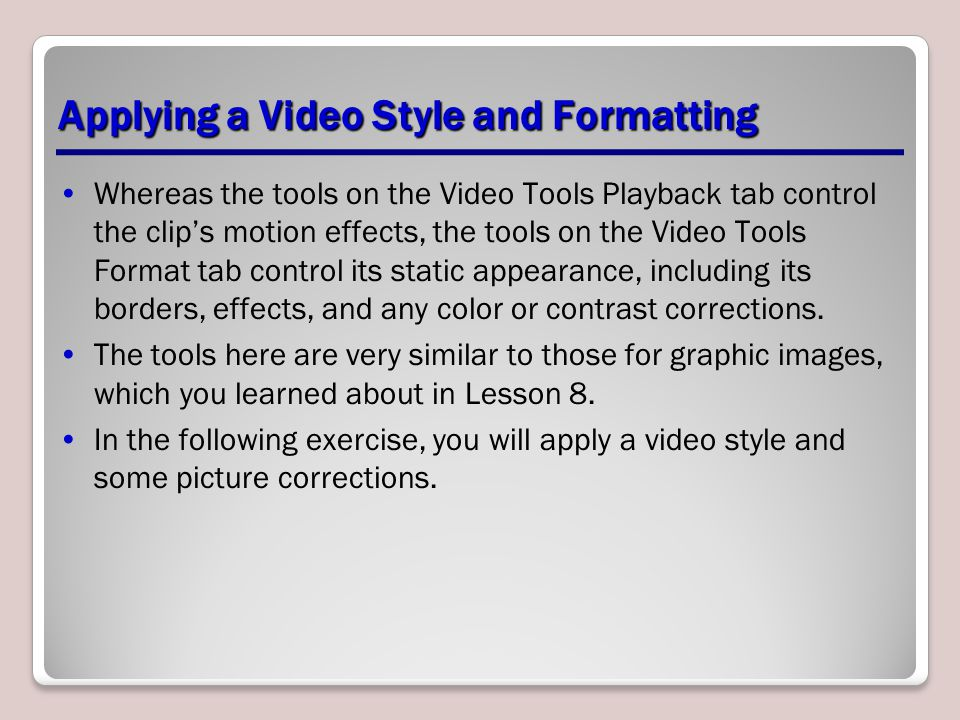 Applying a Video Style and Formatting