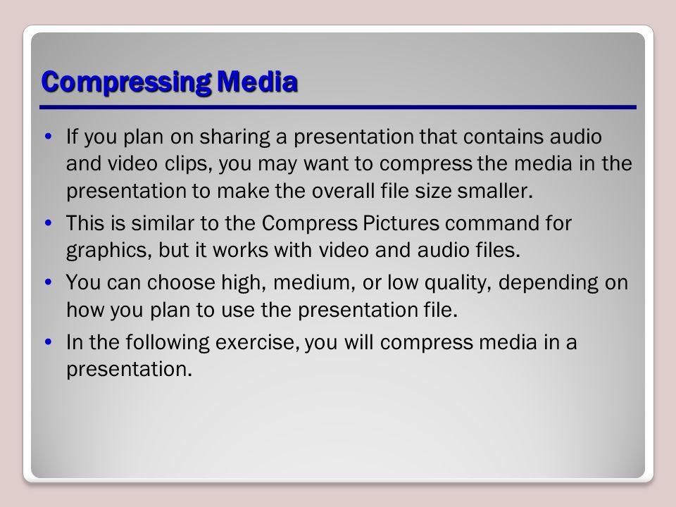 Compressing Media