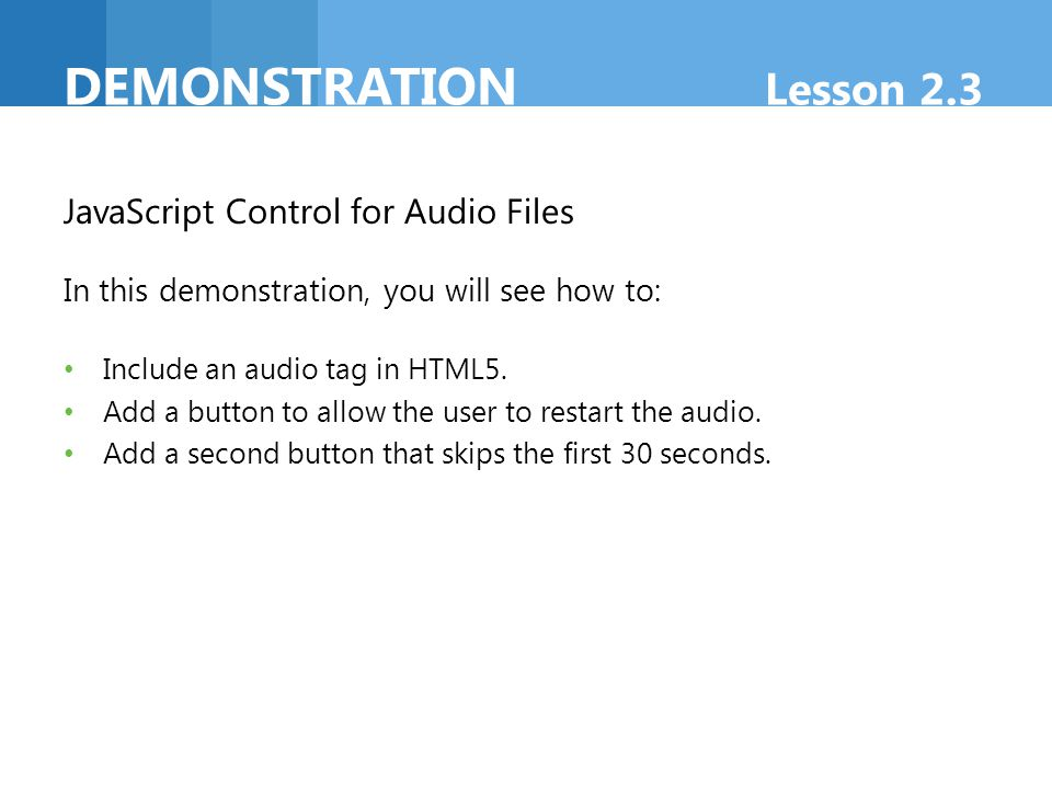 DEMONSTRATION Lesson 2.3 JavaScript Control for Audio Files