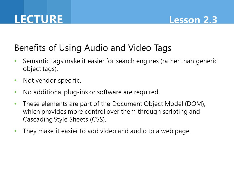 Lecture Lesson 2.3 Benefits of Using Audio and Video Tags
