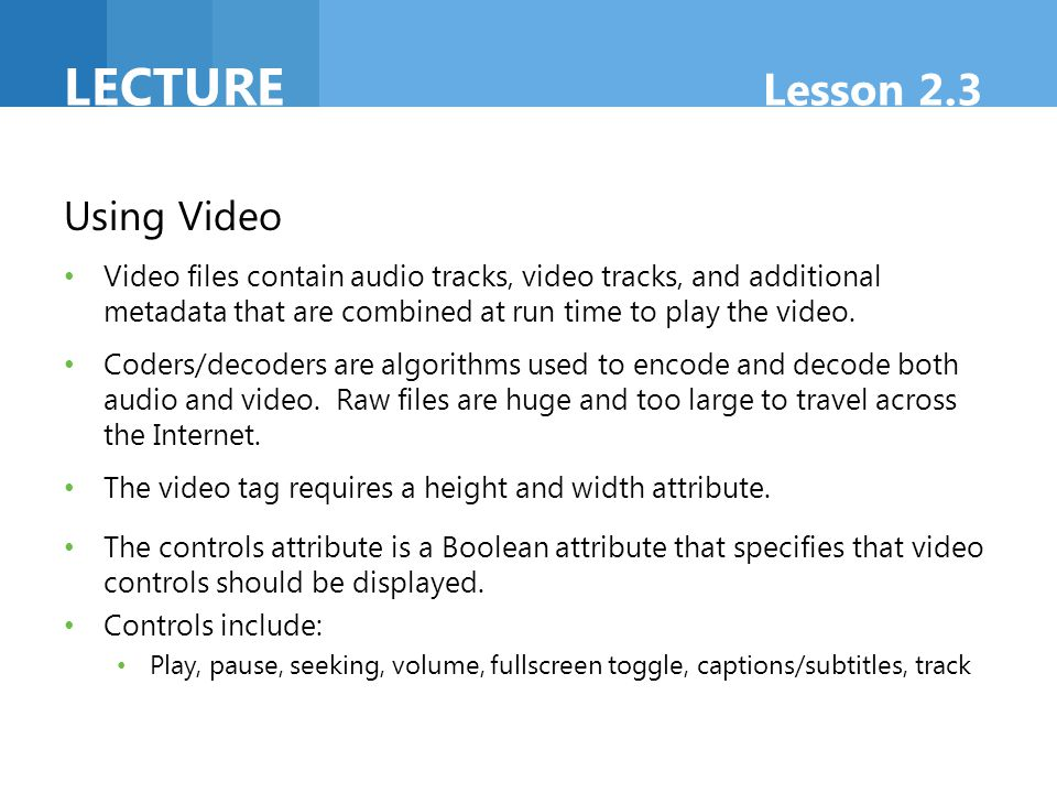 Lecture Lesson 2.3 Using Video