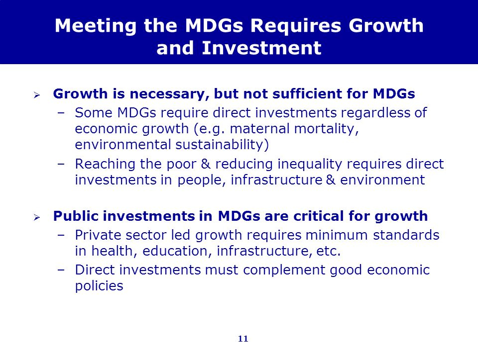 Meeting the MDGs Requires Growth and Investment