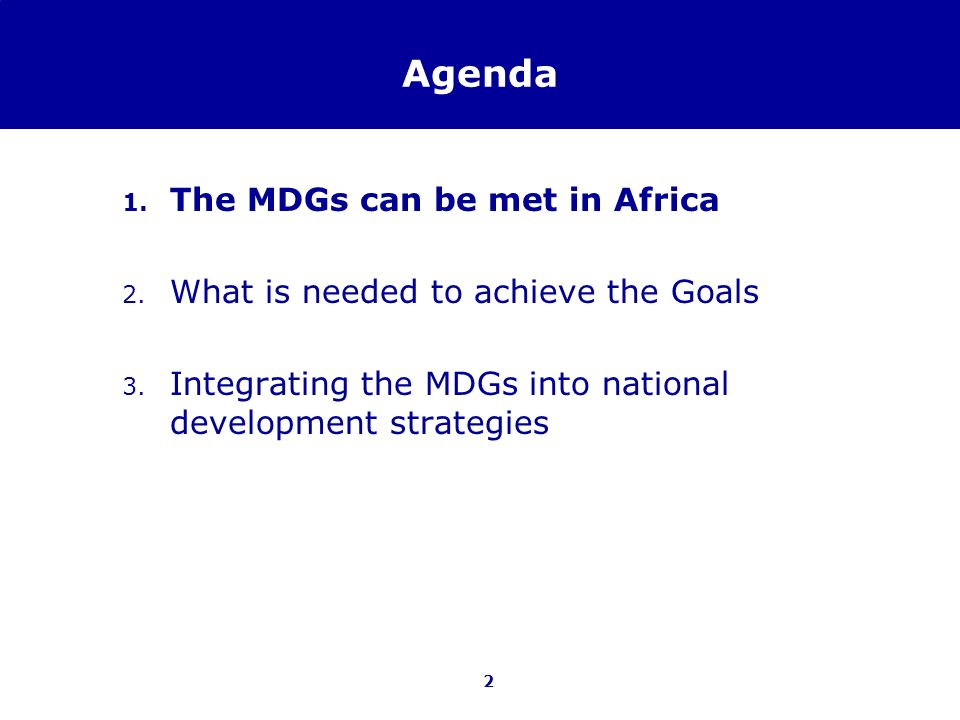 Agenda The MDGs can be met in Africa