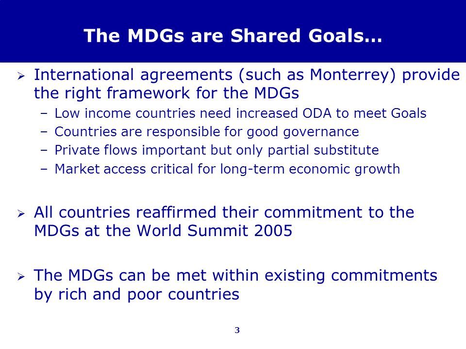 The MDGs are Shared Goals…